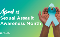 This April will mark the 20th anniversary of national Sexual Assault Awareness Month originally created by the National Sexual Violence Resource Center [NSVRC]. This year, the Center will offer resources and activities, including images like this one, on their social media platforms.