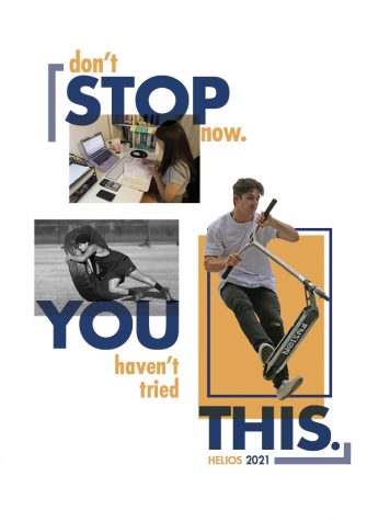 """Though the 2020-2021 yearbook will not be distributed until late June or early July, Helios released an image of its front cover with the theme """"Don't Stop Now. You Haven't Tried This."""" on its Instagram account (@shhshelios) April 30."""