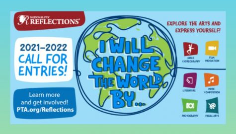 """Students will have the opportunity to win awards and money by submitting their artwork to the PTSA annual reflections contest based on the theme """"I Will Change the World By…"""""""